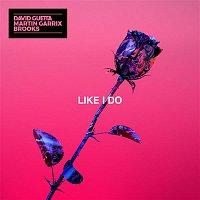 David Guetta, Martin Garrix, Brooks – Like I Do