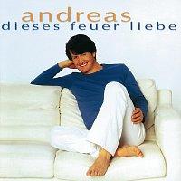 Andreas – Dieses Feuer Liebe