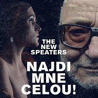 THE NEW SPEATERS – NAJDI MNE CELOU