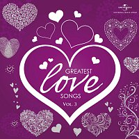 Různí interpreti – Greatest Love Songs [Vol. 3]