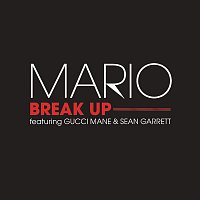 Mario, Gucci Mane, Sean Garrett – Break Up