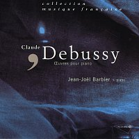 Jean-Joel Barbier – Debussy - Oeuvres pour piano