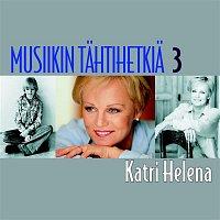 Katri Helena – Musiikin tahtihetkia 3 - Katri Helena