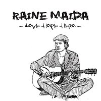 Raine Maida – Love Hope Hero