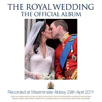 The Choir Of Westminster Abbey, James O'Donnell, Doctor Andrew Grant – The Royal Wedding – The Official Album
