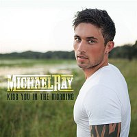 Michael Ray – Kiss You In The Morning