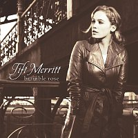 Tift Merritt – Bramble Rose