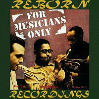 Stan Getz, Dizzy Gillespie, Sonny Stitt – For Musicians Only (Expanded, HD Remastered)
