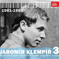 Jaromír Klempíř, Různí interpreti – Nejvýznamnější skladatelé české populární hudby Jaromír Klempíř 3. (1981 - 1993)