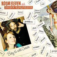 Room Eleven, Donavon Frankenreiter – Baby it's cold outside