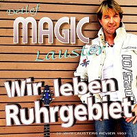 Detlef Magic Lauster, Lausters Revier – Wir leben Ruhrgebiet