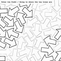 Peter von Poehl – Going To Where The Tea Trees Are