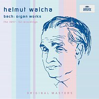 Helmut Walcha – Bach: Organ Works / The 1947 - 1952 Recordings