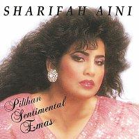 Sharifah Aini – Pilihan Sentimental Emas