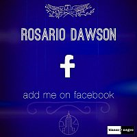 Rosario Dawson – Add Me on Facebook