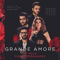 Il Volo, Paula Fernandes – Grande amore