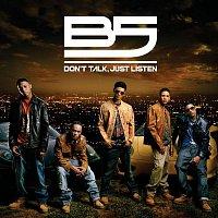 B5 – Don't Talk, Just Listen