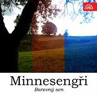 Minnesengři – Barevný sen