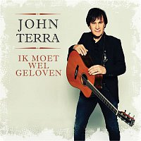 John Terra – Ik Moet Wel Geloven