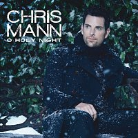 Chris Mann – O Holy NIght