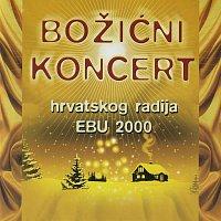 Zbor HRT, Eva Košir, Marija Mlinar, Vanja Kuljerić, Vojislav Čićić – Božićni koncert hrvatskog radija EBU 2000