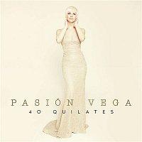 Pasion Vega – 40 Quilates