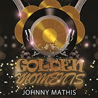Johnny Mathis – Golden Moments