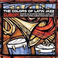 Různí interpreti – The Colors Of Latin Jazz: Cubop!