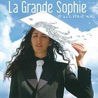 La Grande Sophie – Et Si C'Etait Moi