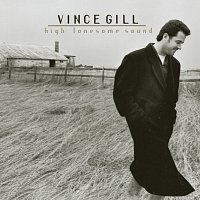 Vince Gill – High Lonesome Sound