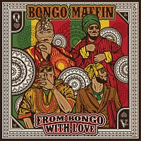 Bongo Maffin – From Bongo With Love