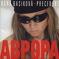 Bára Basiková, Precedens – Abpopa/Aurora