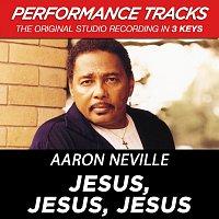 Aaron Neville – Jesus, Jesus, Jesus [Performance Tracks]