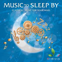 Různí interpreti – Music To Sleep By: Classical Music For Your Mind