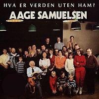 Aage Samuelsen – Hva er verden uten Ham?