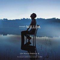 Christophe Willem – Les nuits Parait-il - Le live