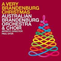 Australian Brandenburg Orchestra, Paul Dyer, Brandenburg Choir – A Very Brandenburg Christmas