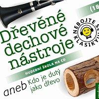 Různí interpreti – Nebojte se klasiky! (18) Dřevěné dechové nástroje aneb Kdo je dutý jako dřevo