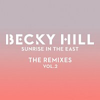 Becky Hill – Sunrise In The East [The Remixes / Vol. 2]