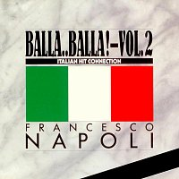 Francesco Napoli – Balla..Balla! Vol.2 Italian Hit Connection