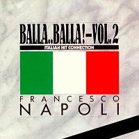 Francesco Napoli – Balla..Balla! Vol.2 Italian Hit Connection