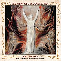 Ray Davies – The Kinks Choral Collection By Ray Davies and The Crouch End Festival Chorus