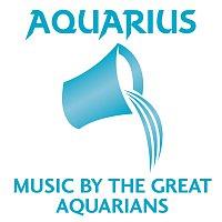 Různí interpreti – Aquarius: Music By The Great Aquarians