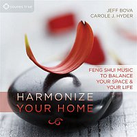 Jeff Bova, Carole J. Hyder – Harmonize Your Home: FengShuiMusic toBalanceYour Space and Your Life