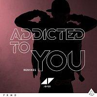 Avicii – Addicted To You [Remixes]