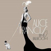 Alice Francis – St. James Ballroom [International Version]