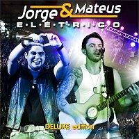 Jorge, Jorge & Mateus – Jorge & Mateus Elétrico [Deluxe Edition]