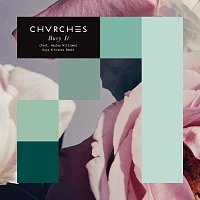 CHVRCHES, Hayley Williams – Bury It [Keys N Krates Remix]