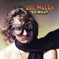 Joe Walsh – So What [Reissue]