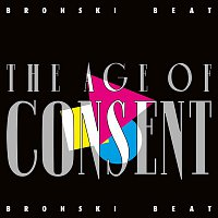 Bronski Beat – The Age Of Consent (Remastered) [Expanded Edition]